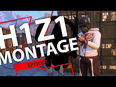 H1Z1 Montage Ep 1
