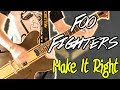 Foo Fighters - Make It Right Guitar Cover 1080P