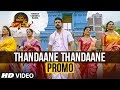 Thandaane Thandaane Promo Video 4K Vinaya Vidheya Rama Ram Charan Kiara Advani Vivek Oberoi mp3