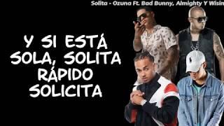 Solita Bad Bunny X Ozuna X Wisin X Almighty Letra