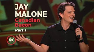 Jay Malone Canadian Bacon • Part 1 | LOLflix