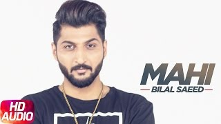 Mahi Mahi (Full Audio Song) | Bilal Saeed | Twelve | Punjabi Songs | Speed Records