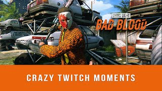 Dying Light: Bad Blood - Crazy Twitch Moments