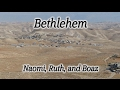 Bethlehem: The Beautiful Story of Naomi, Ruth, and Boaz