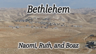 Video: Bethlehem: Story of Naomi, Ruth and Boaz - HolyLandSite