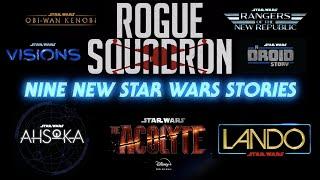 NINE New Star Wars Stories - Rogue Squadron! Ahsoka! Obi-Wan Kenobi! And Much More!