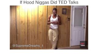 If Hood Niggas Did TED Talks by RDCworld1/SupremeDreams_1