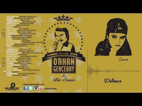 Zara - Dilenci - (Orhan Gencebay İle Bir Ömür vol.2) (Official Audio)