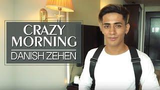 Crazy Morning | Danish Zehen