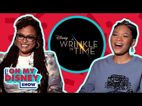 Ava DuVernay And Storm Reid Discuss Working On A Wrinkle In Time | Oh My Disney Show By Oh My Disney