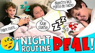 😴 ¡¡La Night ROUTINE más REAL del Mundo!! * ¡¡Así es NUESTRA verdadera Rutina de NOCHE!! 🌜