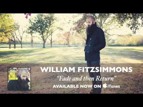 William Fitzsimmons - Fade And Then Return