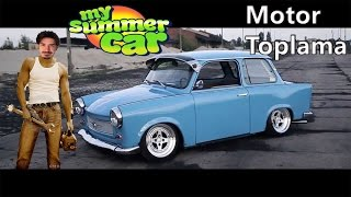 My Summer Car - Araba Toplama Rehberi - Motor Toplama