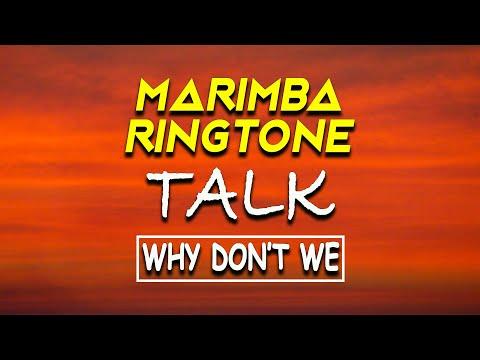 Latest iPhone Ringtone - Talk Marimba Remix Ringtone - Why Don't We