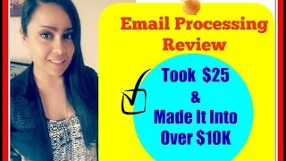 Email Processing System | Email Processing Review |Turn $25 Into $10K | Working From Home