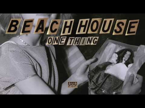 Beach House - One Thing