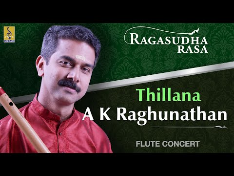 Thillana A Flute Concert By A.K.Raghunadhan