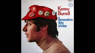 Kenny Burrell -  A Generation Ago Today ( Full Album )