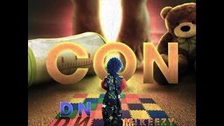 Con - DN ft Mikeezy n' Mèo