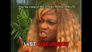 LAST DISCUSSION TRAILER - LATEST 2014 NIGERIAN NOLLYWOOD MOVIE