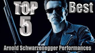 Top 5 Best Arnold Schwarzenegger Performances