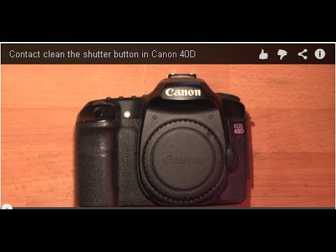 Contact cleaning the shutter button in Canon 40D