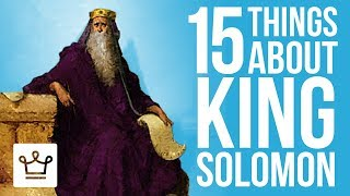 15 Things You Didn't Know About King Solomon