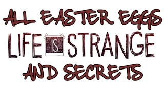Life Is Strange All Easter Eggs And Secrets   Part 1   HD