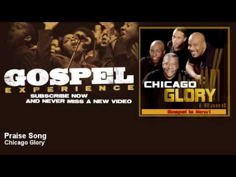 Chicago Glory - Praise Song - Gospel