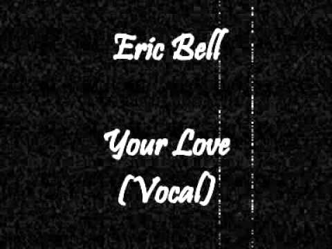 Eric Bell - Your Love (Vocal)
