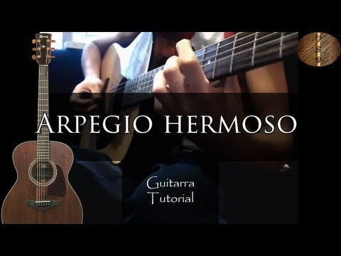 Aprende el Arpegio hermoso - Guitarra Tutorial (Español)