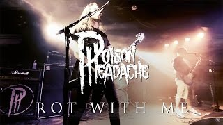 POISON HEADACHE - Rot With Me