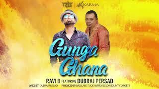 Ravi B feat. Dubraj Persad- Gunga Ghana