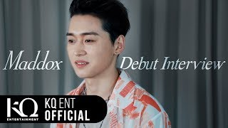 Maddox(마독스) Debut Interview