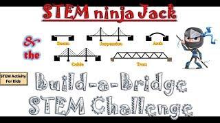 Bridge Construction STEM Challenge - Ninja Jack builds a Bridge