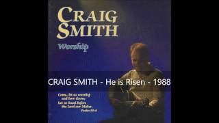 Watch Craig Smith He Is Risen video