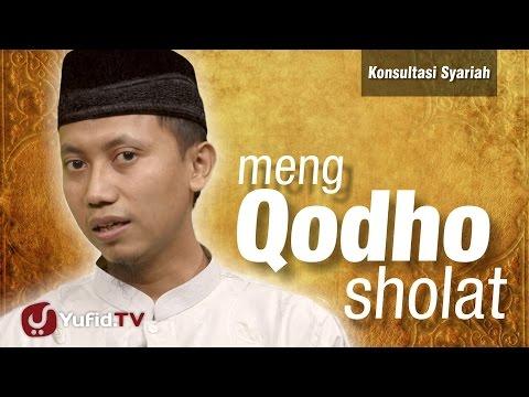 Konsultasi Syariah :  MengQodho Sholat - Ustadz Ammi Nur Baits