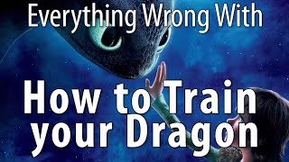 Everything Wrong With How To Train Your Dragon