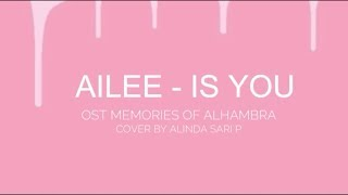 Ailee - Is You || Ost Mamories Of Alhambra (Cover Song)