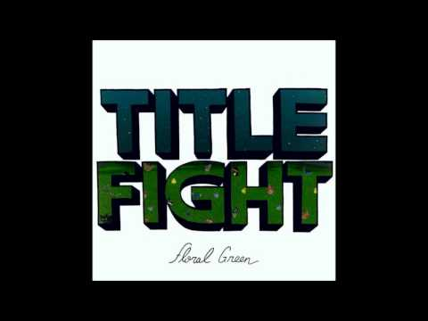 Title Fight - Make You Cry