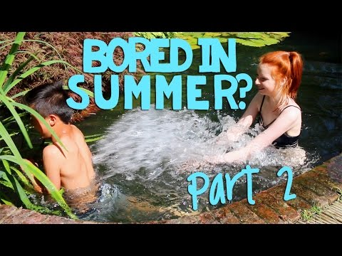 What To Do If You're Bored In Summer - 2 (Pool, Games, Movies, Camping, Golf, Fireworks)   NiliPOD