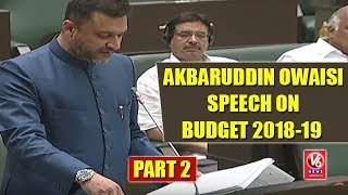 Akbaruddin Owaisi Excellent Speech On Telangana Budget 2018-19 In Assembly | Part 2