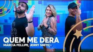 Quem me dera - Márcia Fellipe e Jerry Smith - Lore Improta | Coreografia