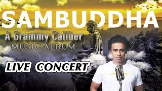 Sambuddha Live l Music & Meditation Show by Pawa l Lord Buddha