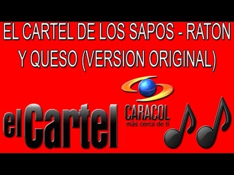 El Cartel De Los Sapos - Ratón Y Queso (versión Original) video
