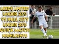 Leeds United U23's 2 1 Hull City U23's Quick Match Highlights   29/10/18