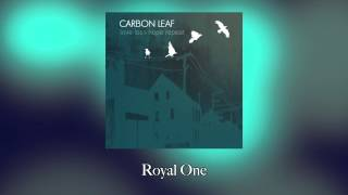 Watch Carbon Leaf Royal One video