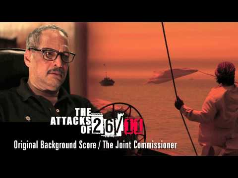 The Attacks Of 26/11 - Original Background Score - The Joint Commissioner