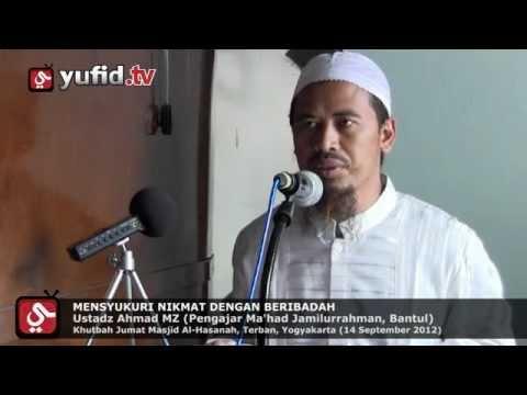 Khutbah Jumat Mensyukuri Nikmat Dengan Beribadah - Ustadz Ahmad MZ