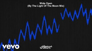 The Chemical Brothers - Wide Open (By The Light Of The Moon Mix)